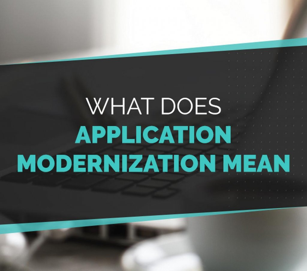 the meaning of application modernization