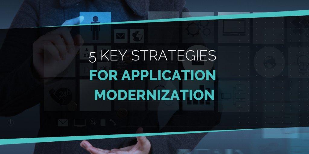 Strategies For Application Modernization