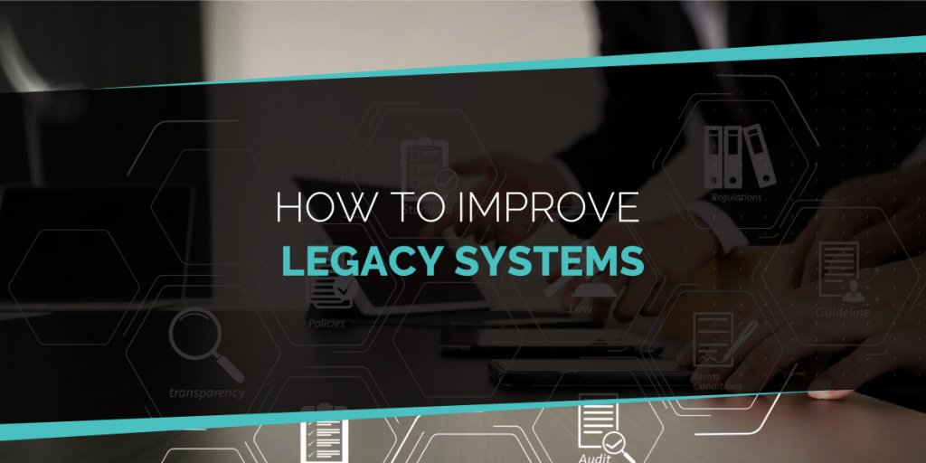 How to Improve Legacy Systems