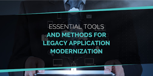 tools and methods for legacy applications modernization
